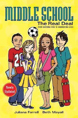 Middle School: The Real Deal (revised edition): From Cafeteria Food to Combination Locks Juliana Farrell