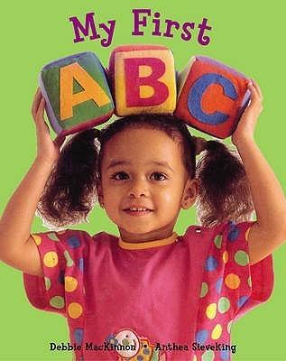 My First ABC. Debbie MacKinnon  by  Debbie MacKinnon