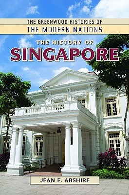 History of Singapore Jean Abshire
