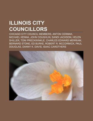 Illinois City Councillors: Chicago City Council Members, Anton Cermak, Michael Kenna, John Coughlin, Sandi Jackson, Helen Shiller Source Wikipedia