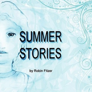 Summer Stories  by  Robin Fitzer