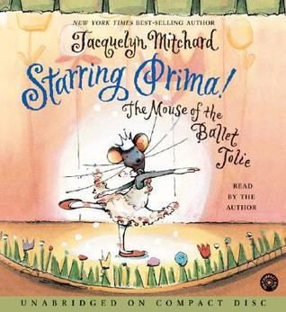 Starring Prima! CD: Starring Prima! CD  by  Jacquelyn Mitchard