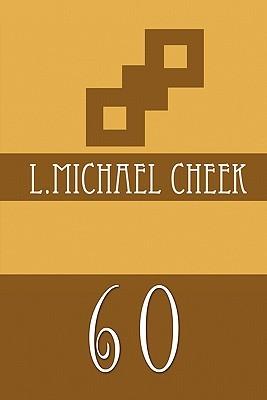60  by  L. Michael Cheek