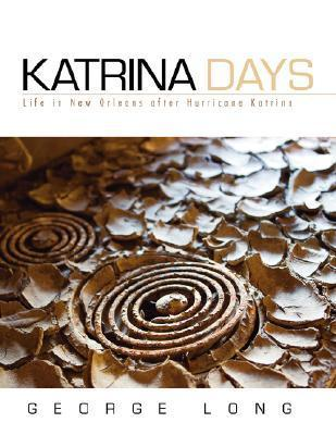 Katrina Days  by  George Long
