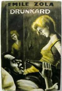 The Drunkard (Les Rougon-Macquart, #7) Émile Zola