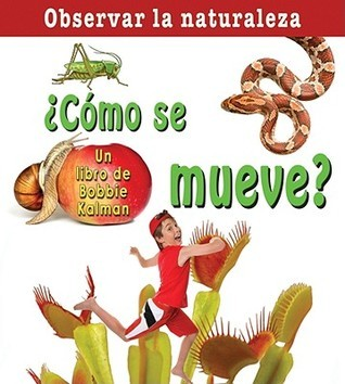 Como Se Mueve? = How Does It Move? Bobbie Kalman