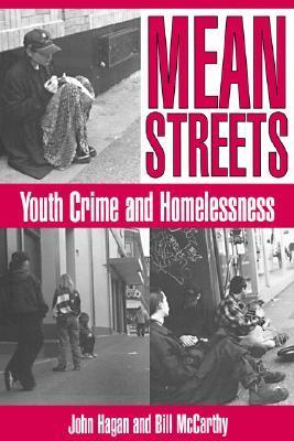 Mean Streets: Youth Crime and Homelessness John Hagan
