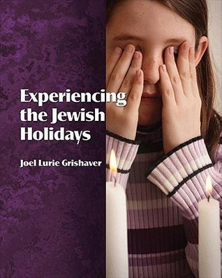 Experiencing the Jewish Holidays  by  Joel Lurie Grishaver