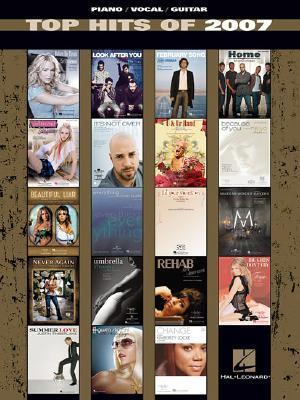 Top Hits of 2007 Hal Leonard Publishing Company