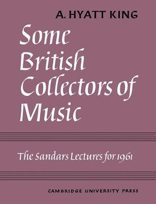 Some British Collectors of Music C.1600-1960 A. Hyatt King