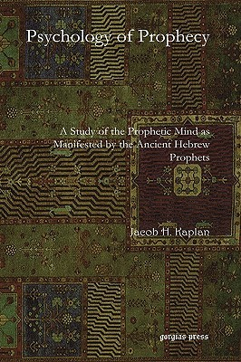 Psychology of Prophecy  by  Jacob Kaplan
