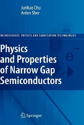 Physics and Properties of Narrow Gap Semiconductors Arden Sher