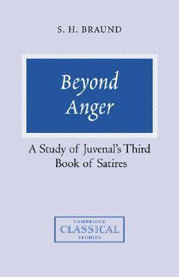 Beyond Anger: A Study of Juvenals Third Book of Satires  by  Susan H. Braund