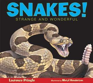 Snakes!: Strange and Wonderful Laurence Pringle