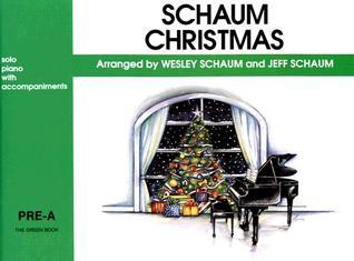 Schaum Christmas: Pre-A: The Green Book  by  Wesley Schaum