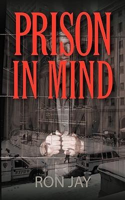 Prison in Mind Ron Jay