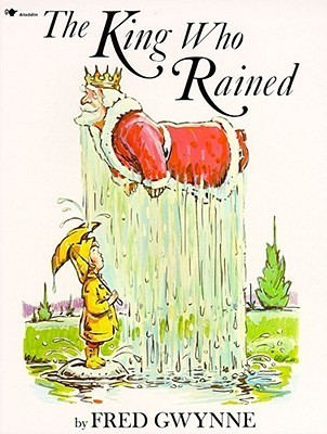 King Who Rained, The  by  Fred Gwynne