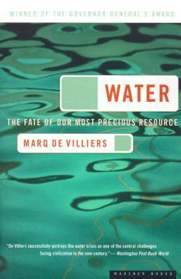 Water: The Fate of Our Most Precious Resource  by  Marq de Villiers