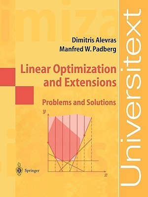 Linear Optimization And Extensions: Problems And Solutions Dimitris Alevras