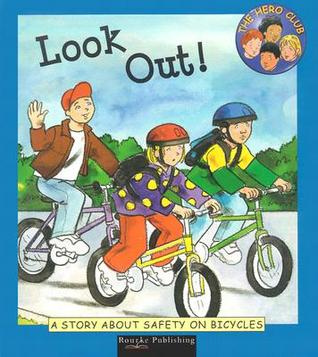 Look Out!: A Story about Safety on Bicycles  by  Cindy Leaney