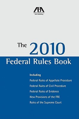 The 2010 Federal Rules Book United States