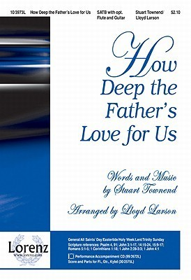 How Deep the Fathers Love for Us  by  Lloyd Larson