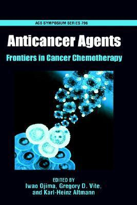 Anticancer Agents: Frontiers In Cancer Chemotherapy  by  Iwao Ojima