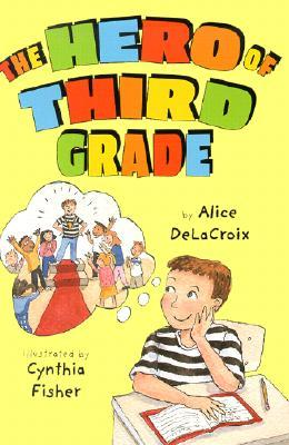 The Hero of Third Grade Alice de La Croix