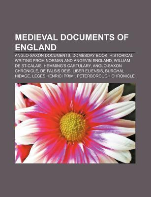 Medieval Documents of England: Anglo-Saxon Documents, Domesday Book, Historical Writing from Norman and Angevin England, William de St-Calais Source Wikipedia