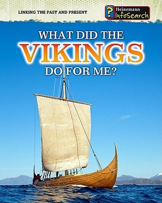 What Did The Vikings Do For Me? Elizabeth Raum