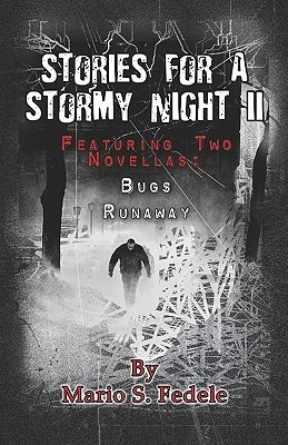 Stories for a Stormy Night II: Featuring Two Novellas: Bugs: Runaway Mario S. Fedele