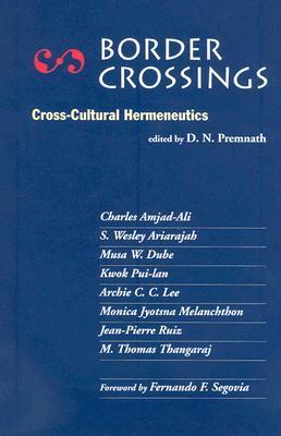 Border Crossings: Cross-Cultural Hermeneutics D.N. Premnath