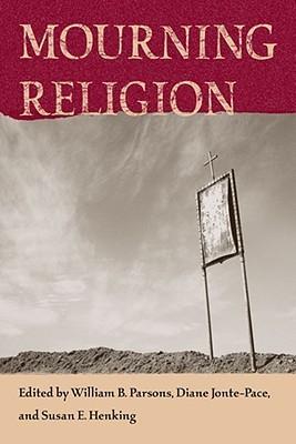 Mourning Religion William B. Parsons