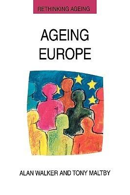 Ageing Europe.  by  Alan Walker University of Sheffield