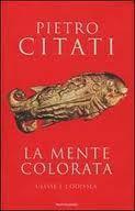 La mente colorata: Ulisse e lOdissea Pietro Citati