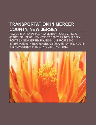 Transportation in Mercer County, New Jersey: New Jersey Turnpike, New Jersey Route 27, New Jersey Route 31, New Jersey Route 29  by  Source Wikipedia