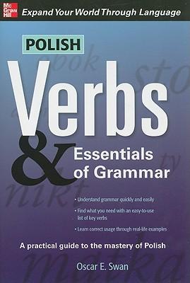 Polish Verbs & Essentials of Grammar, Second Edition  by  Oscar Swan