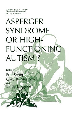 Asperger Syndrome or High-Functioning Autism? Eric Schopler