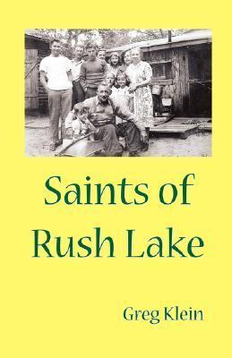 Saints of Rush Lake Greg Klein