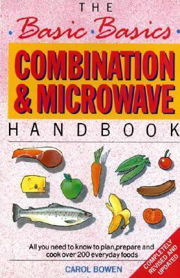 The Basic Basics Combination And Microwave Handbook  by  Carol Bowen