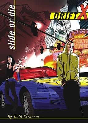 DriftX, Book 1: Slide or Die Todd Strasser