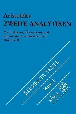 Zweite Analytiken. Griechisch-Deutsch (Elementa-Texte 1)  by  Aristotle