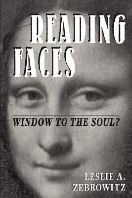 Reading Faces: Window To The Soul?  by  Leslie A. Zebrowitz