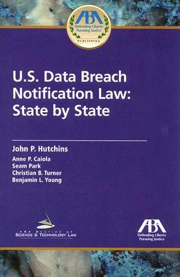 U.S. Data Breach Notification Law: State State by John P. Hutchins