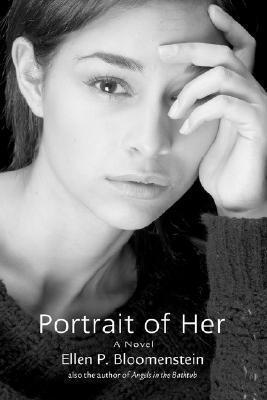 Portrait of Her  by  Ellen P Bloomenstein