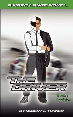 The Driver Book I - Decision  by  Robert L.  Turner