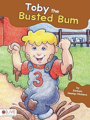 Toby the Busted Bum  by  Barbara Heslop-Mickens