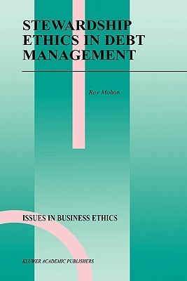 Stewardship Ethics in Debt Management  by  Roy Mohon