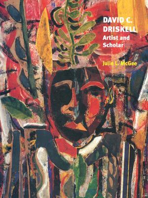 David C. Driskell Artist and Scholar  by  Julie L. McGee