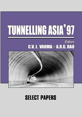 Tunnelling Asia 97 C.V.J. Varma